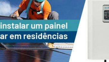 Como instalar um painel de energia solar em residências?