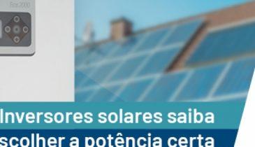 Potência de inversores solares: como escolher o valor certo?