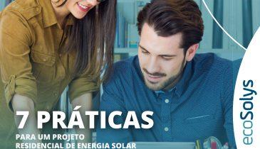 Projeto de energia solar residencial: conheça 7 práticas importantes!