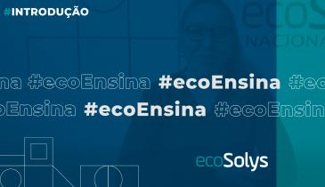 Informação sobre energia solar: conheça a série Eco Ensina!